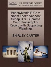 Pennsylvania R Co V. Naam Looze Vennoot Schap U.S. Supreme Court Transcript of Record with Supporting Pleadings