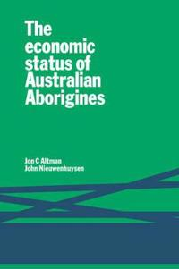 The Economic Status of Australian Aborigines