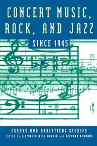 Concert Music, Rock, and Jazz Since 1945