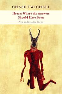 Horses Where the Answers Should Have Been: New and Selected Poems