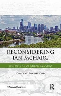 Reconsidering Ian Mcharg