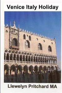 Venice Italy Holiday: Italia, Vacanze, Venezia, Viaggi, Turismo