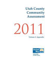 Utah County Community Assessment 2011, Volume 2