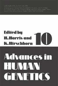 Advances in Human Genetics 10