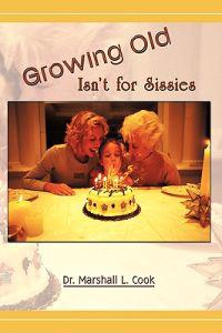 Growing Old Isn't for Sissies