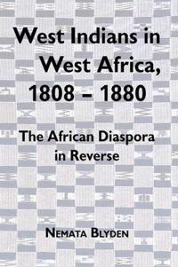 West Indians in West Africa, 1808-1880