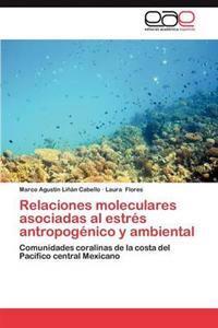 Relaciones Moleculares Asociadas Al Estres Antropogenico y Ambiental