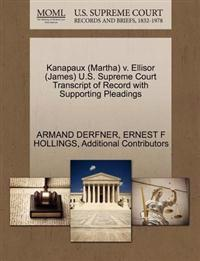 Kanapaux (Martha) V. Ellisor (James) U.S. Supreme Court Transcript of Record with Supporting Pleadings