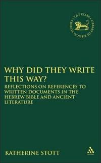 Why Did They Write This Way?: Reflections on References to Written Documents in the Hebrew Bible and Ancient Literature