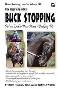 Crow Hopper's Big Guide to Buck Stopping: Put an End to Your Horse
