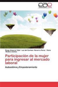 Participacion de La Mujer Para Ingresar Al Mercado Laboral