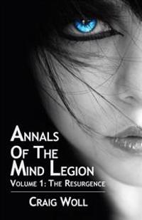 Annals of the Mind Legion: Volume 1: The Resurgence