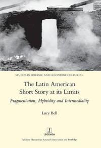 The Latin American Short Story at Its Limits