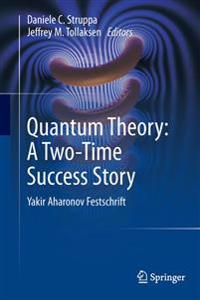 Quantum Theory: A Two-Time Success Story