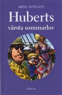 Huberts värsta sommarlov