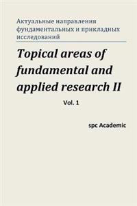 Topical Areas of Fundamental and Applied Research II. Vol. 1: Proceedings of the Conference. Moscow, 10-11.10.2013