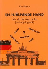 EN HJÄLPANDE HAND när du skriver tyska (mini-uppslagsbok)