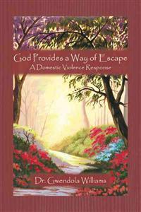 God Provides a Way of Escape: A Domestic Violence Response