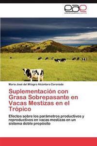 Suplementacion Con Grasa Sobrepasante En Vacas Mestizas En El Tropico