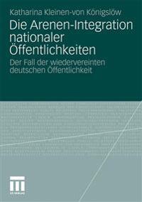 Die Arenen-Integration Nationaler  ffentlichkeiten