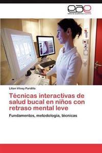 Tecnicas Interactivas de Salud Bucal En Ninos Con Retraso Mental Leve