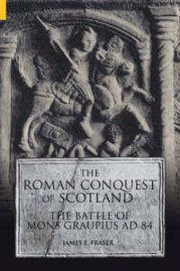 The Roman Conquest Of Scotland