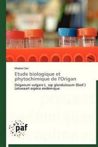 Etude Biologique Et Phytochimique de l'Origan