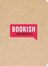 Bookish . . . and Proud of It