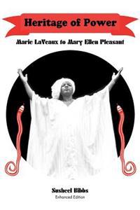 Heritage of Power (Marie Laveaux to Mary Ellen Pleasant)