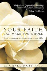 Your Faith Can Make You Whole