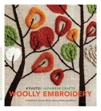 Kyuuto! Japanese Crafts: Woolly Embroidery: Crewelwork, Stump Work, Canvas Work, and More!