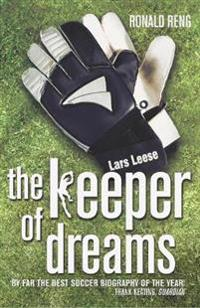 Keeper of dreams - one mans controversial story of life in the english prem