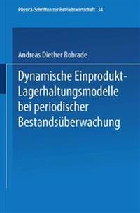 Dynamische Einprodukt-lagerhaltungsmodelle Bei Periodischer Bestandsüberwachung