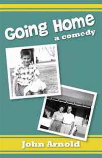 Going Home: A Comedy
