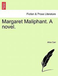 Margaret Maliphant. a Novel. Vol. I.