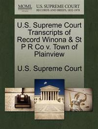 U.S. Supreme Court Transcripts of Record Winona & St P R Co V. Town of Plainview