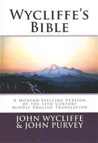 Wycliffe's Bible-OE: A Modern-Spelling Version of the 14th Century Middle English Translation