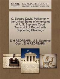 C. Edward Davis, Petitioner, V. the United States of America et al. U.S. Supreme Court Transcript of Record with Supporting Pleadings