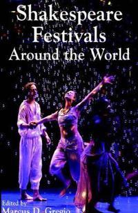 Shakespeare Festivals Around The World