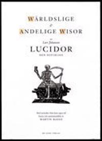 Wärdslige & andelige wisor av Lars Johanson Lucidor den olycklige