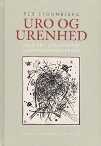 Uro Og Urenhed: Studier I Strindbergs Selvbiografiske Prosa