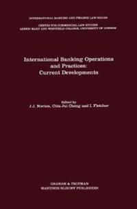 International Banking Operations and Practices: Current Developments: Current Developments
