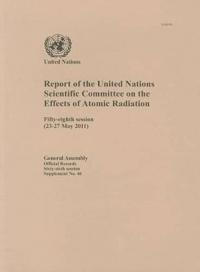 Report of the United Nations Scientific Committee on the Effects of Atomic Radiation