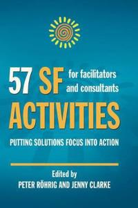 57 SF Activities for Facilitators and Consultants: