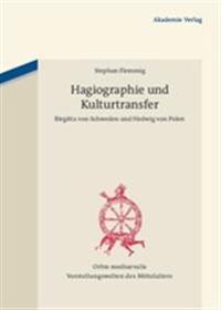 Hagiographie Und Kulturtransfer: Birgitta Von Schweden Und Hedwig Von Polen