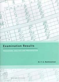 Examination Results: Processing, Analysis & Presentation