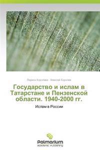 Gosudarstvo I Islam V Tatarstane I Penzenskoy Oblasti. 1940-2000 Gg.