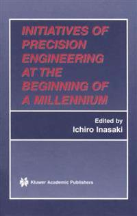 Initiatives of Precision Engineering at the Beginning of a Millennium