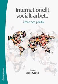 Internationellt socialt arbete : i teori och praktik