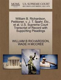 William B. Richardson, Petitioner, V. J. T. Spahr, Etc., et al. U.S. Supreme Court Transcript of Record with Supporting Pleadings